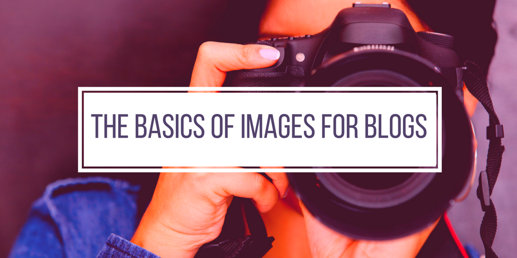 THE BASICS OF IMAGES FOR BLOGS.png