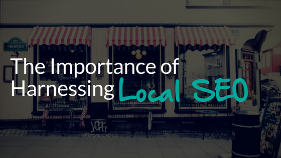 The Importance of Harnessing Local SEO.png